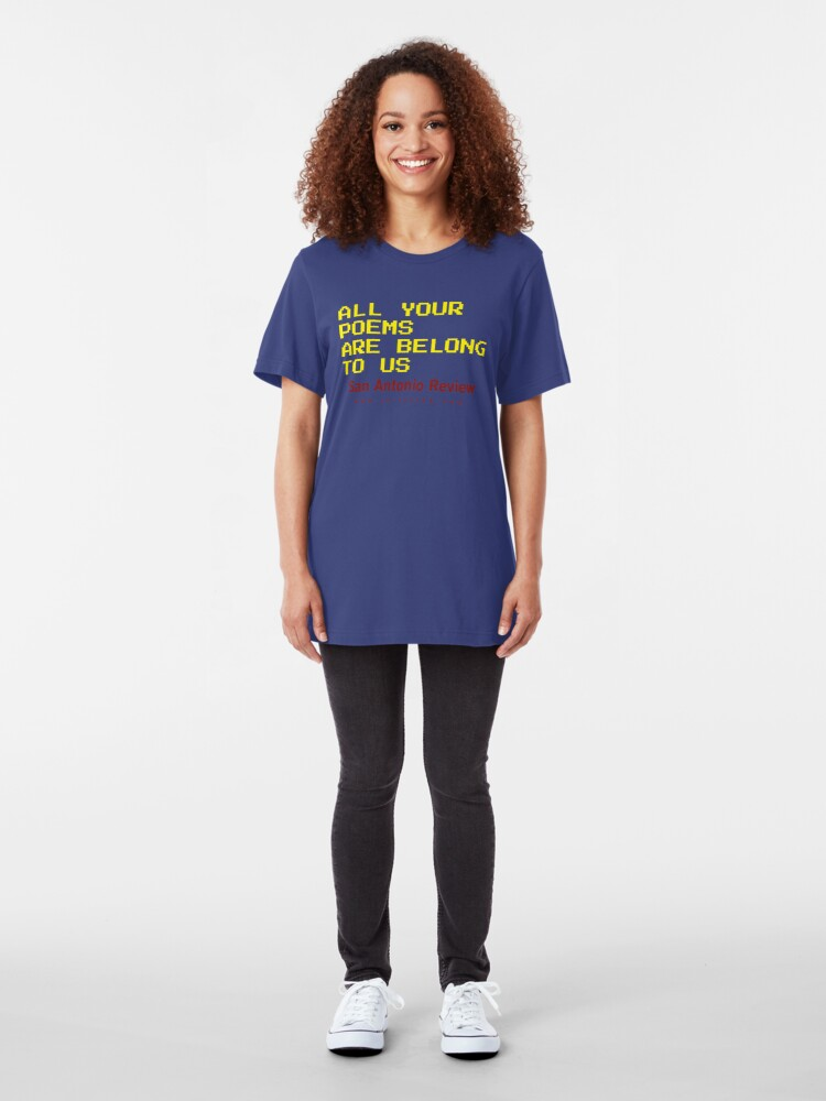 Alternate view of All Your Poems Are Belong to Us - San Antonio Review Slim Fit T-Shirt