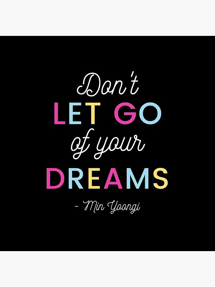 don t let go of your dreams bts suga quote tote bag by luanasb