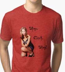 Slay, Girl, Slay! - Buffy Tri-blend T-Shirt