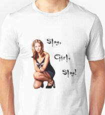 Slay, Girl, Slay! - Buffy Unisex T-Shirt