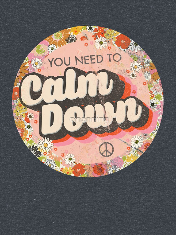 You Need To Calm Down by cmanning