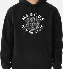 Marcus - Just Be Stoic - Be One Pullover Hoodie