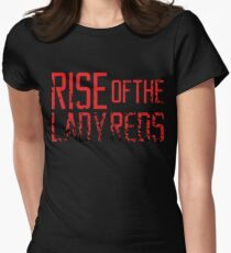 Rise of the Lady Reds T-Shirt