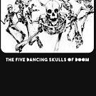 Beware The Five Dancing Skulls Of Doom! by matthewdunnart