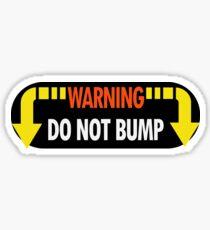 Do Not Bump  Sticker