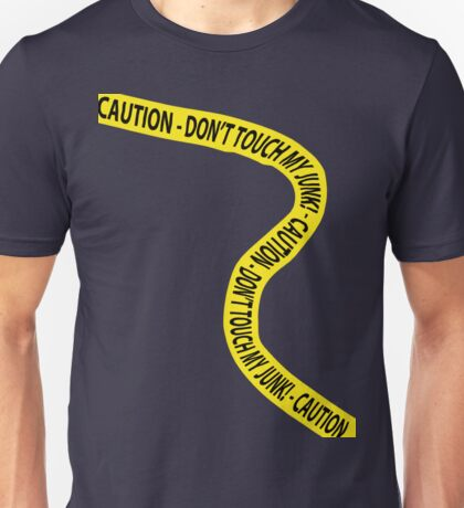 Caution - Don't Touch My Junk! T-Shirt