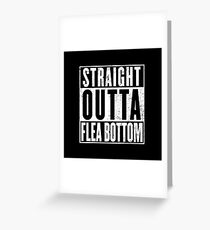 Straight Outta Flea Bottom Greeting Card