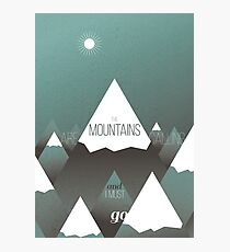 The Mountains are calling, and I must go Photographic Print