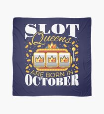 Slot Queens Are Born In October Scarf