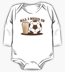 All I need is Soccer football and beer One Piece - Long Sleeve