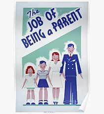 WPA United States Government Work Project Administration Poster 0079 The Job of Being a Parent Poster