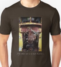 """""""My Other Car is a Rust-Bucket..."""" T-Shirt"""