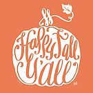 White Pumpkin Happy Fall Y'All Funny Autumn Design by DoubleBrush