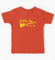 Catch me if you can wizard broomstick magic! Kids Tee