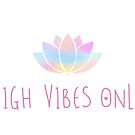 High vibes only, Yoga tee by ColorsHappiness