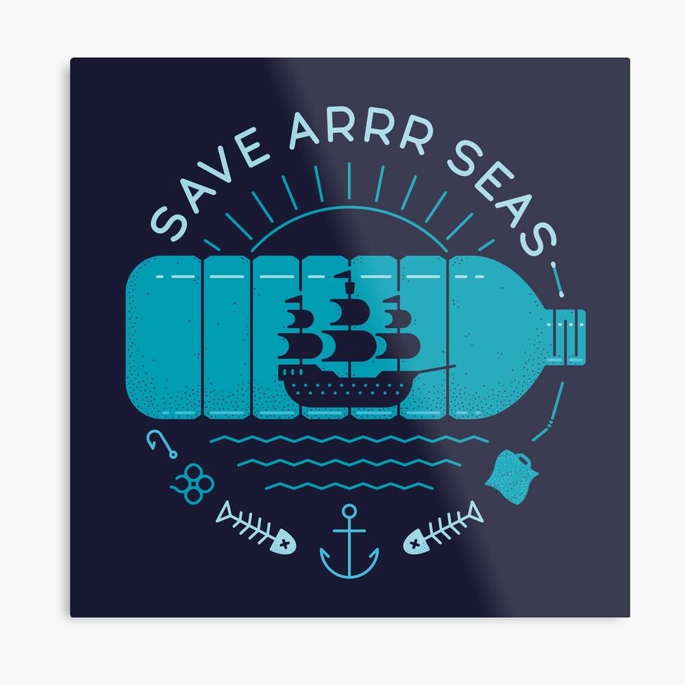 Save Arrr Seas Metal Print