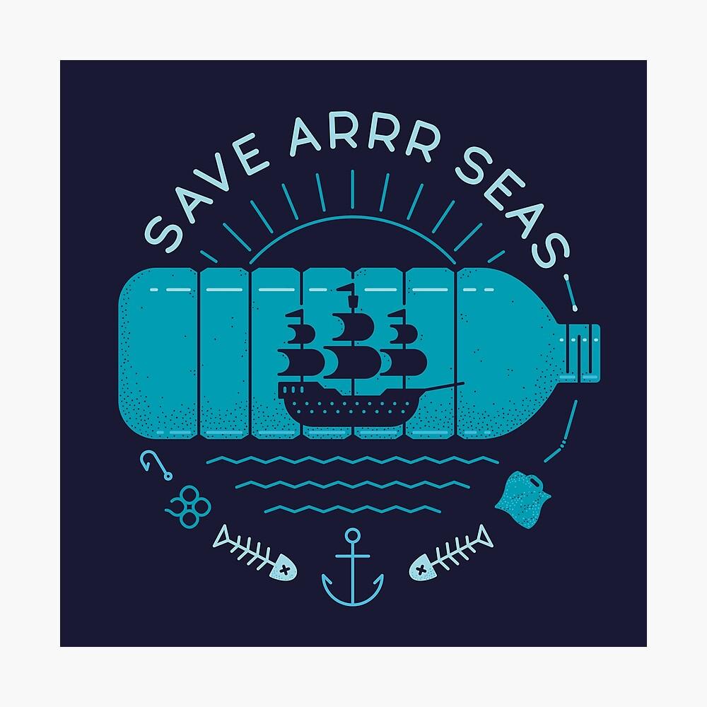 Save Arrr Seas Photographic Print