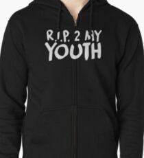 R.I.P. 2 My Youth Zipped Hoodie