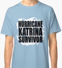 Hurricane Katrina Survivor Classic T-Shirt