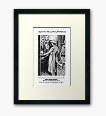 I Blame The Grandparents! Framed Print