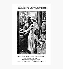 I Blame The Grandparents! Photographic Print