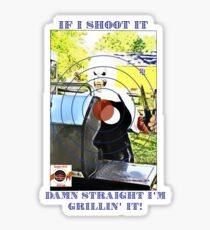 Grillin' What I'm Shooting Sticker