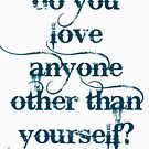 Do You Love Anyone Other Than Self by kj dePace'