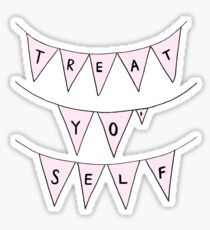 Treat Yo' Self Sticker