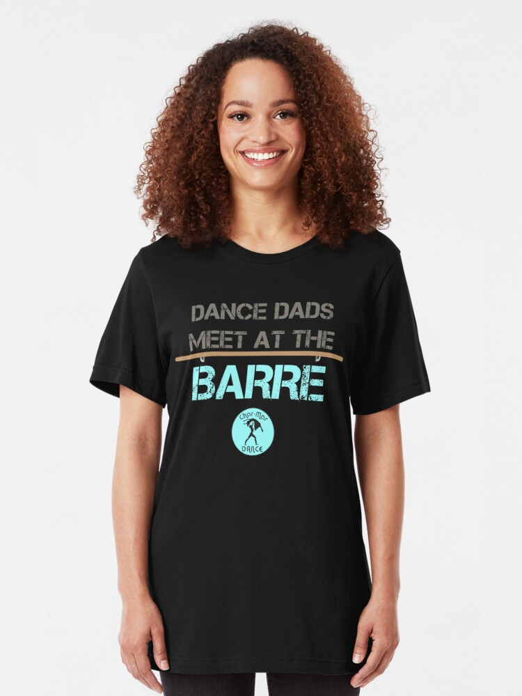 Alternate view of Dance dads meet at the barre. Slim Fit T-Shirt