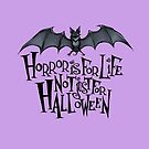 Horror is For Life, Not Just For Halloween - Dark Version (Purple Background) by Tally Todd