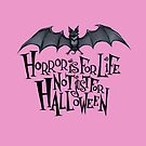 Horror is For Life, Not Just For Halloween - Dark Version (Pink Background) by Tally Todd