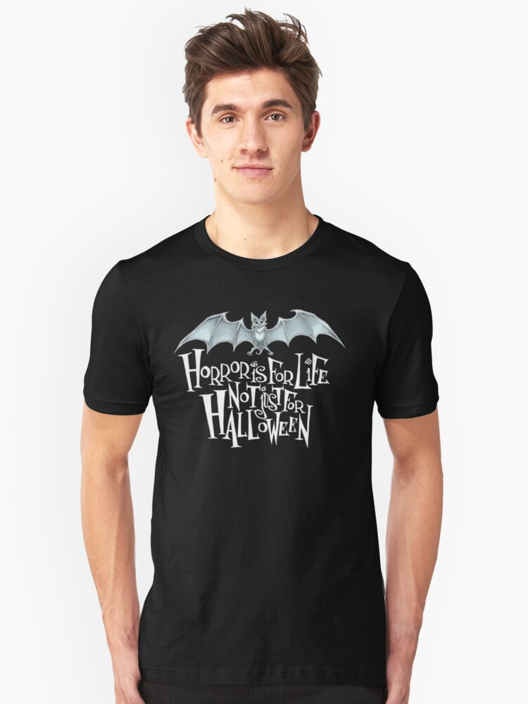 Horror is For Life, Not Just For Halloween T-SHIRT (Light Version) Unisex T-Shirt Front