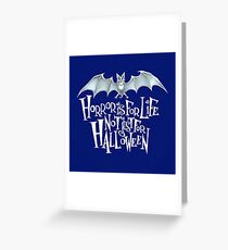Horror is For Life, Not Just For Halloween - Light Version (Blue Background) Greeting Card