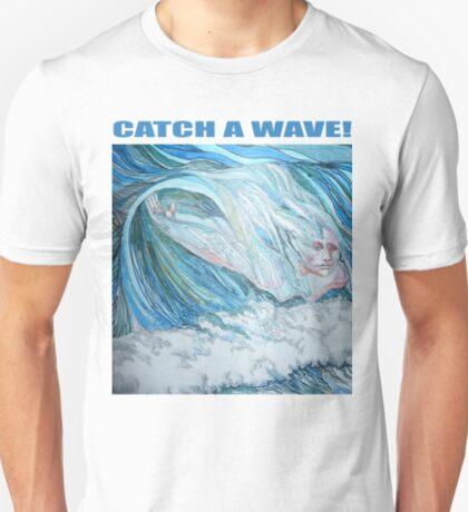 CATCH A WAVE! T-Shirt