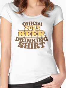 Official 2013 DRINKING Shirt with beer pint Women's Fitted Scoop T-Shirt