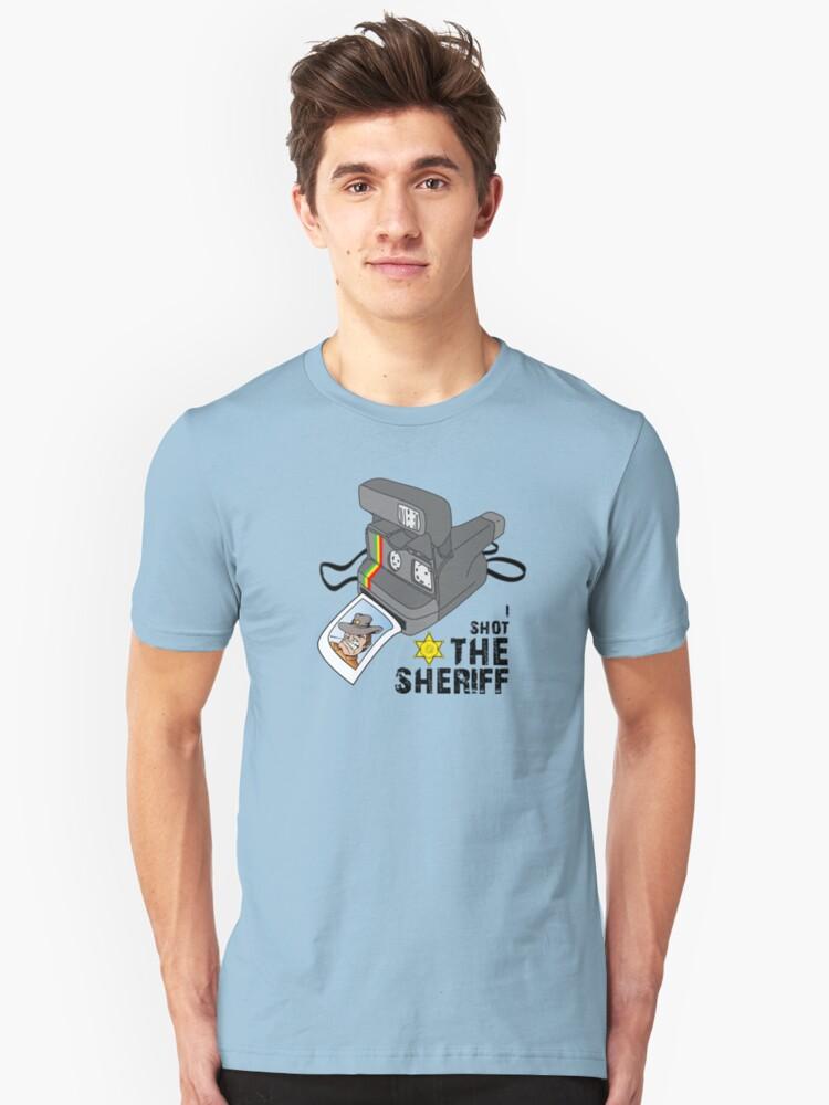 I SHOT the SHERIFF Unisex T-Shirt Front