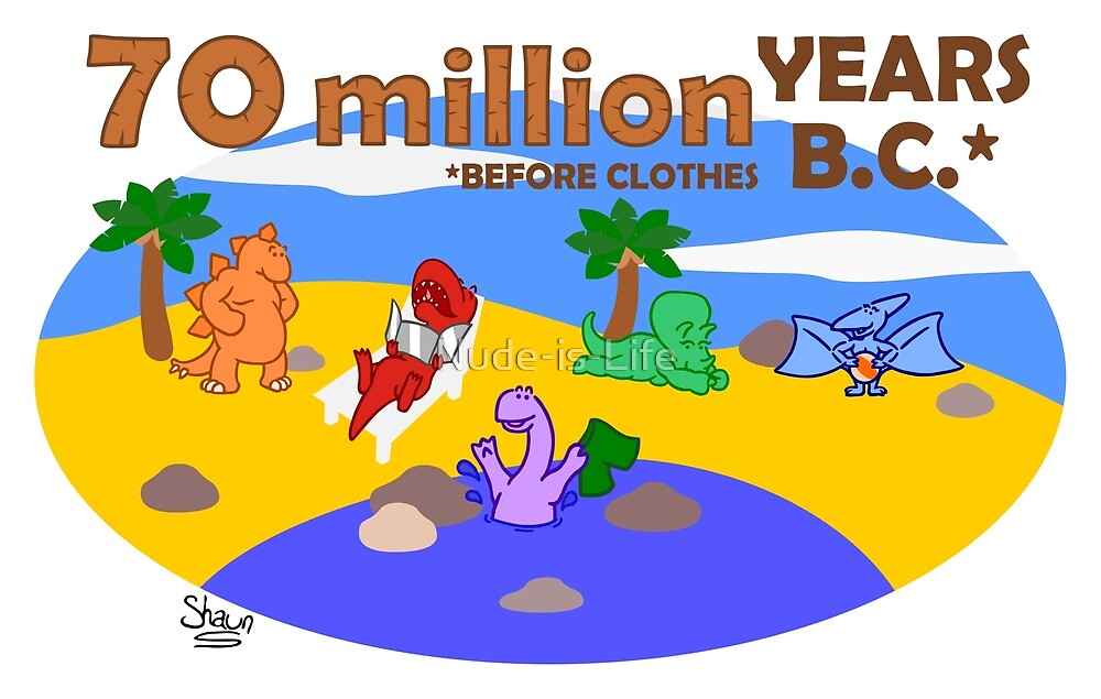 70 Million Years B.C. (Before Clothes) by Nude-is-Life