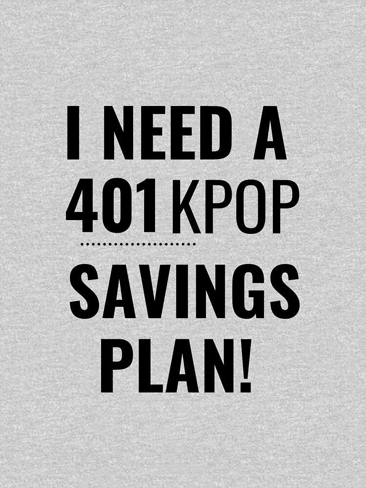 401 K-pop Savings Plan  by KoreanConven