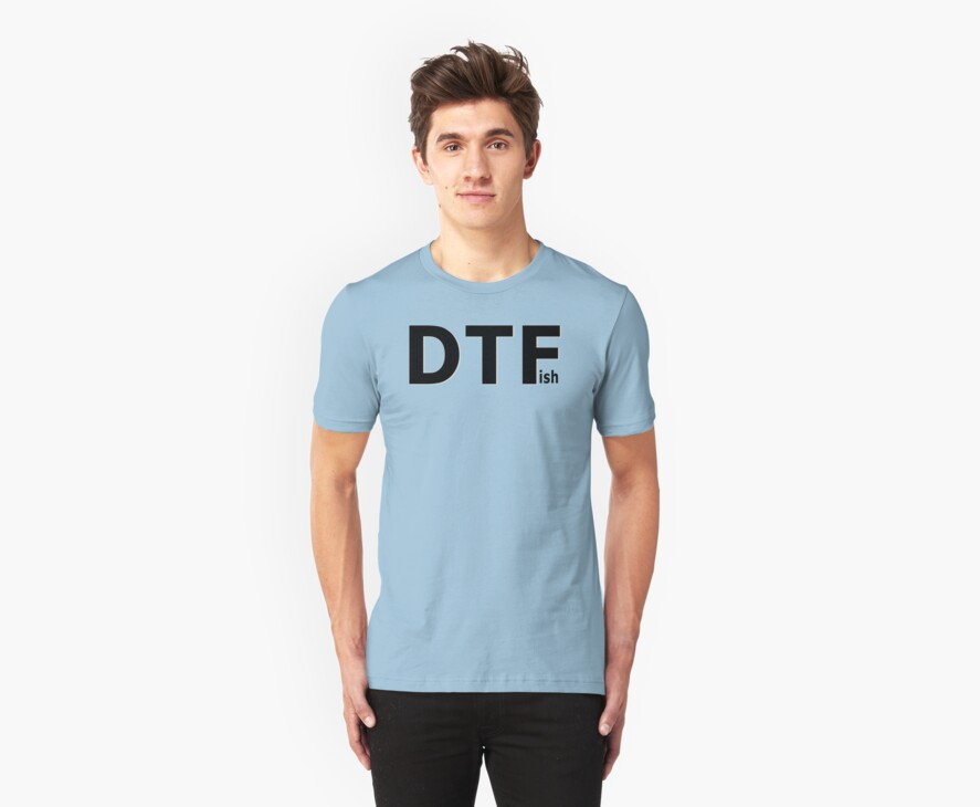 DTFish - Fishing T-shirt by Marcia Rubin