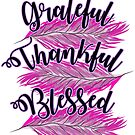 Grateful Thankful Blessed with pink and purple by digitalmonkeytx