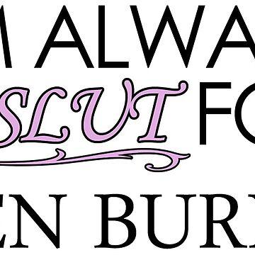 I'm Always a Slut For Ken Burns by lasarack