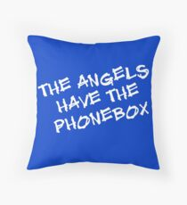 The Angels Have the Phonebox Throw Pillow