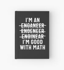 Engineer. I'm Good With Math Hardcover Journal