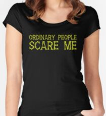 Ordinary People SCARE ME Women's Fitted Scoop T-Shirt