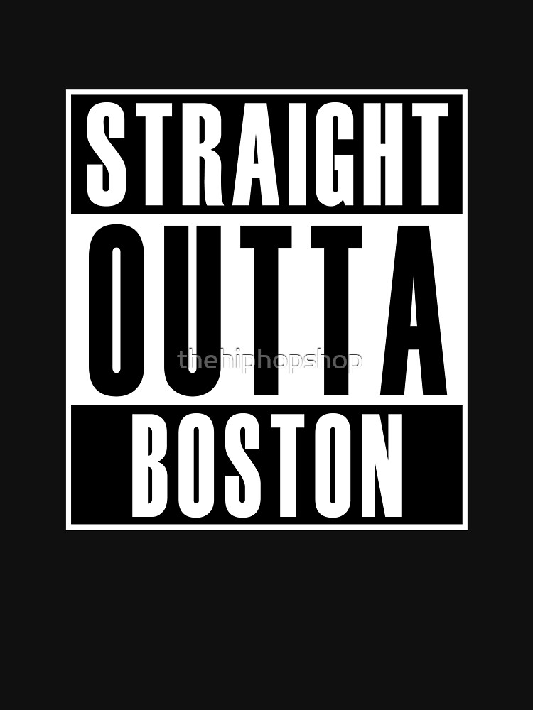 Straight Outta Boston by thehiphopshop