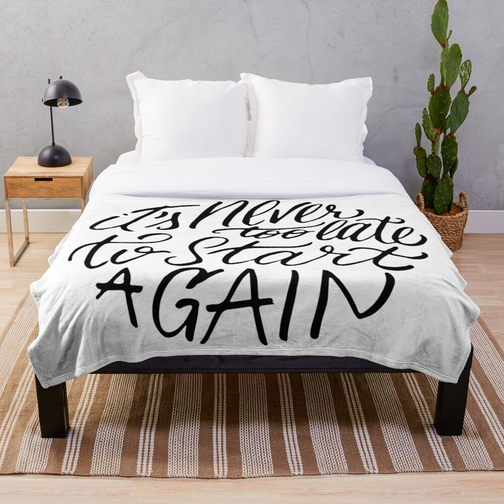 It's never too late to start again - Aerosmith Quote Throw Blanket