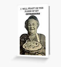 Eat Oppressor Flesh Greeting Card