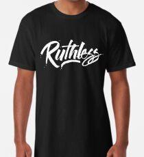 Ruthless Long T-Shirt