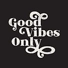 Good Vibes Only by cmanning