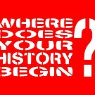 Where Does Your History Begin? by Carbon-Fibre Media